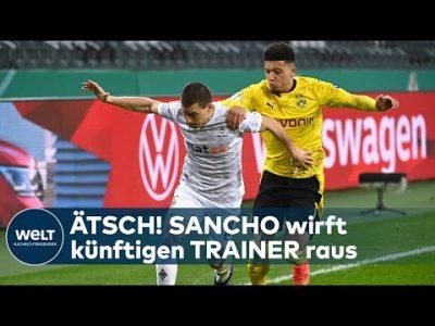 DFB-POKAL: BVB weiter – SANCHO wirft seinen künftigen TRAINER raus